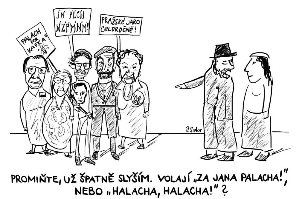 """Promiňte, už špatně slyším. Volají """"Za Jana Palacha!"""", nebo """"Halacha, halacha!""""?"""